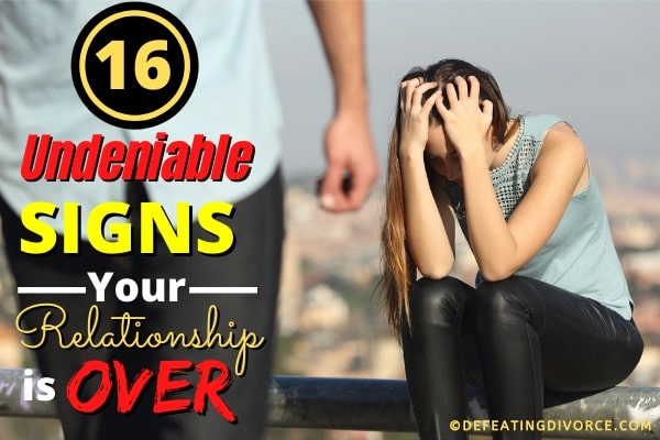 Signs Your Relationship Is Over